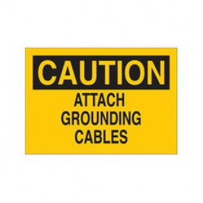 Brady® 25502 Electrical Hazard Sign, 10 in W x 7 in H, CAUTION ATTACH GROUNDING CABLES, Black/Yellow, B-401 Plastic